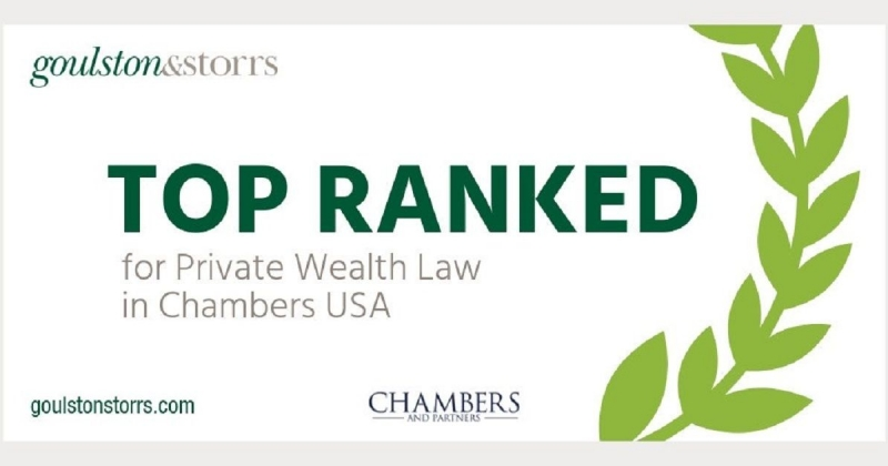 Goulston & Storrs Receives Band 1 Ranking in Private Wealth Law by Chambers USA High Net Worth Guide 2019; Four Attorneys Ranked as Leaders in the Field